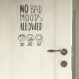 NO BAD MOODS ALLOWED